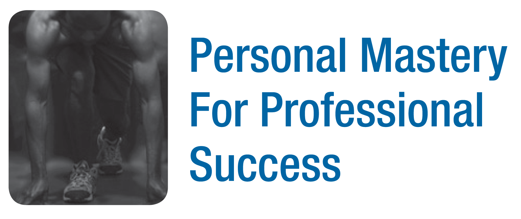 Personal Mastery for Professional Success